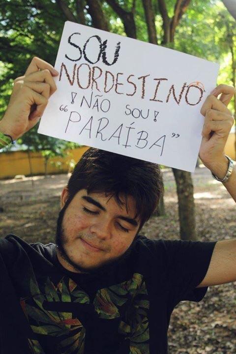 """""""Sou Nordestino e não sou """"Paraíba"""""""""""