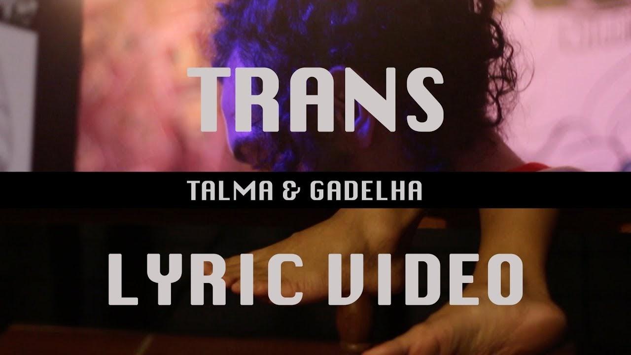 """Talma e Gadelha lança um lyric video da música """"Trans"""""""