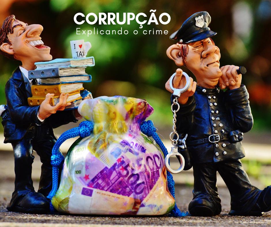 Explicando o que significa o crime de corrupção