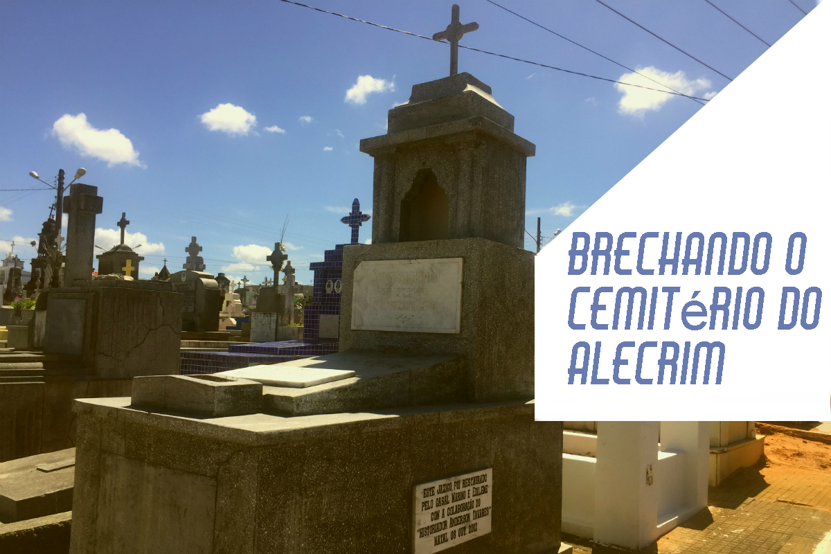 BRECHANDO VLOG 5: Cemitério do Alecrim