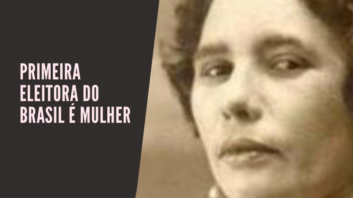 Celina Guimarães, de Mossoró, a primeira eleitora do Brasil